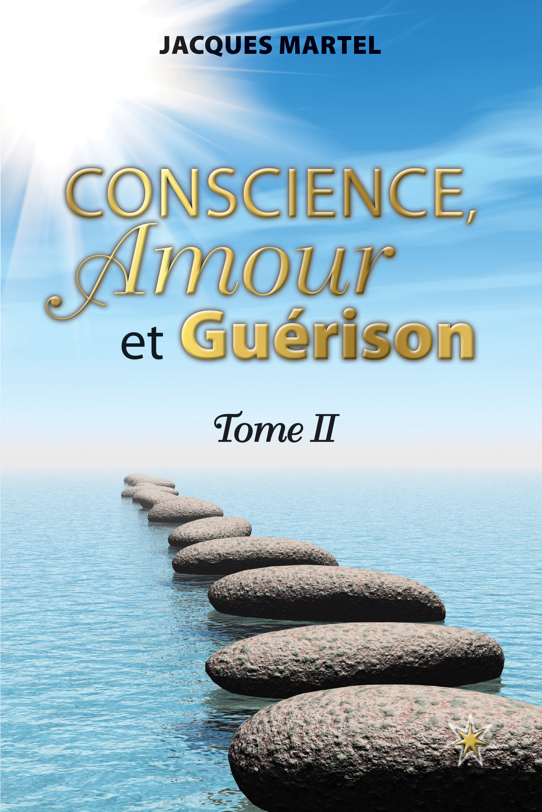 Conscience, Amour et Guérison, Tome II